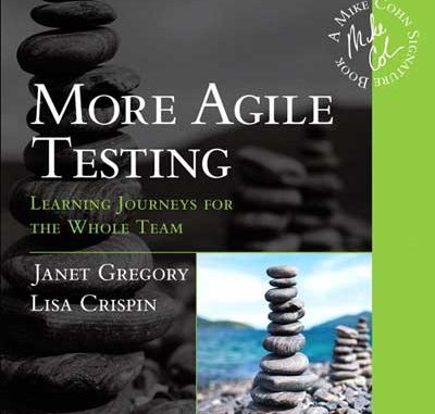 More Agile Testing by Janet Gregory and Lisa Crispin