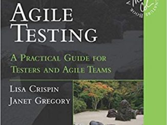 """Agile Testing"", Lisa Crispin and Janet Gregory"