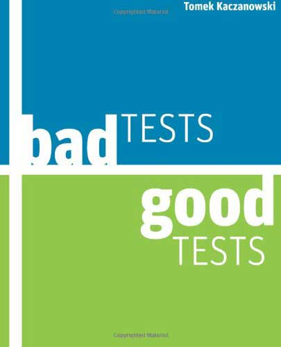 Bad Tests, Good Tests: Java Unit Testing