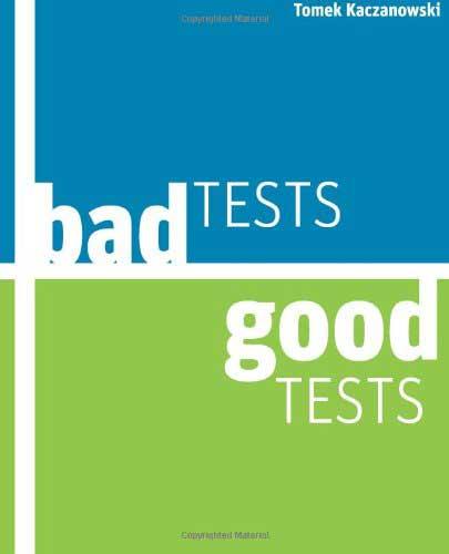 Bad Tests, Good Tests: Java Unit Testing